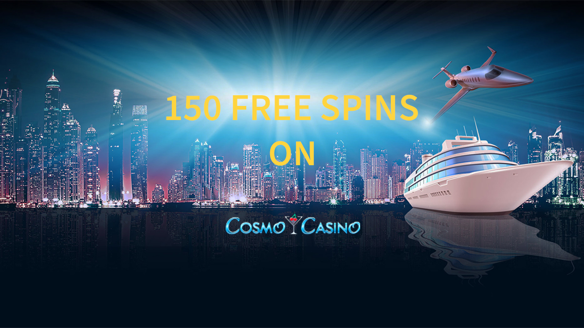 150 free spins on Cosmo Casino